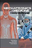 Book Cover Mechatronics in Medicine A Biomedical Engineering Approach