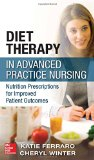Book Cover Diet Therapy in Advanced Practice Nursing: Nutrition Prescriptions for Improved Patient Outcomes