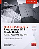 Book Cover OCA/OCP Java SE 7 Programmer I & II Study Guide (Exams 1Z0-803 & 1Z0-804) (Certification Press)