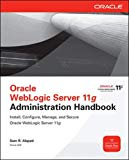 Book Cover Oracle WebLogic Server 11g Administration Handbook (Oracle Press)