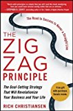 Book Cover The Zigzag Principle:  The Goal Setting Strategy that will Revolutionize Your Business and Your Life