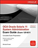 Book Cover OCA Oracle Solaris 11 System Administration Exam Guide (Exam 1Z0-821) (Oracle Press)