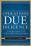Book Cover Operations Due Diligence:  An M&A Guide for Investors and Business