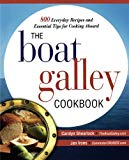 Book Cover The Boat Galley Cookbook: 800 Everyday Recipes and Essential Tips for Cooking Aboard