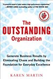 Book Cover The Outstanding Organization: Generate Business Results by Eliminating Chaos and Building the Foundation for Everyday Excellence