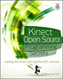 Book Cover Kinect Open Source Programming Secrets: Hacking the Kinect with OpenNI, NITE, and Java