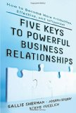 Book Cover Five Keys to Powerful Business Relationships: How to Become More Productive, Effective and Influential
