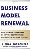 Book Cover Business Model Renewal: How to Grow and Prosper by Defying Best Practices and Reinventing Your Strategy