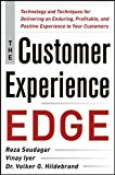 Book Cover The Customer Experience Edge: Technology and Techniques for Delivering an Enduring, Profitable and Positive Experience to Your Customers