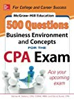 Book Cover McGraw-Hill Education 500 Business Environment and Concepts Questions for the CPA Exam (McGraw-Hill's 500 Questions)