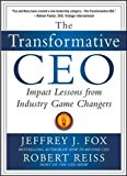 Book Cover The Transformative CEO: IMPACT LESSONS FROM INDUSTRY GAME CHANGERS