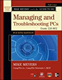 Book Cover Mike Meyers' CompTIA A+ Guide to 802 Managing and Troubleshooting PCs, Fourth Edition (Exam 220-802) (Mike Meyers' Guides)