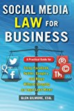 Book Cover Social Media Law for Business: A Practical Guide for Using Facebook, Twitter, Google +, and Blogs Without Stepping on Legal Land Mines