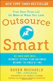 Book Cover Outsource Smart:  Be Your Own Boss . . . Without Letting Your Business Become the Boss of You