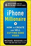 Book Cover iPhone Millionaire:  How to Create and Sell Cutting-Edge Video