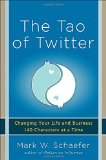 Book Cover The Tao of Twitter: Changing Your Life and Business 140 Characters at a Time
