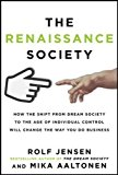 Book Cover The Renaissance Society: How the Shift from Dream Society to the Age of Individual Control will Change the Way You Do Business