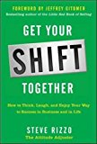 Book Cover Get Your SHIFT Together: How to Think, Laugh, and Enjoy Your Way to Success in Business and in Life, with a foreword by Jeffrey Gitomer
