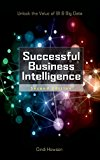 Book Cover Successful Business Intelligence, Second Edition: Unlock the Value of BI & Big Data