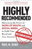 Book Cover Highly Recommended: Harnessing the Power of Word of Mouth and Social Media to Build Your Brand and Your Business