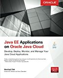 Book Cover Java EE Applications on Oracle Java Cloud:: Develop, Deploy, Monitor, and Manage Your Java Cloud Applications (Oracle Press)
