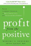 Book Cover Profit from the Positive: Proven Leadership Strategies to Boost Productivity and Transform Your Business, with a foreword by Tom Rath