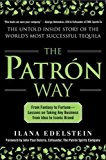 Book Cover The Patron Way: From Fantasy to Fortune - Lessons on Taking Any Business From Idea to Iconic Brand