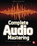 Book Cover Complete Audio Mastering: Practical Techniques