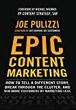 Book Cover Epic Content Marketing: How to Tell a Different Story, Break through the Clutter, and Win More Customers by Marketing Less (Business Books)