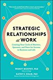 Book Cover Strategic Relationships at Work:  Creating Your Circle of Mentors, Sponsors, and Peers for Success in Business and Life