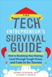 Book Cover The Tech Entrepreneur's Survival Guide: How to Bootstrap Your Startup, Lead Through Tough Times, and Cash In for Success (Business Books)