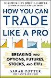 Book Cover How You Can Trade Like a Pro: Breaking into Options, Futures, Stocks, and ETFs (Business Books)