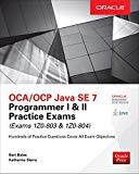 Book Cover OCA/OCP Java SE 7 Programmer I & II Practice Exams (Exams 1Z0-803 & 1Z0-804) (Oracle Press)