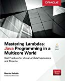 Book Cover Mastering Lambdas: Java Programming in a Multicore World (Oracle Press)