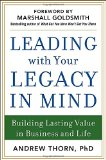 Book Cover Leading with Your Legacy in Mind: Building Lasting Value in Business and Life
