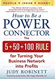 Book Cover How to Be a Power Connector: The 5+50+100 Rule for Turning Your Business Network into Profits (Business Books)