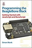 Book Cover Programming the BeagleBone Black: Getting Started with JavaScript and BoneScript