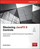 Book Cover Mastering JavaFX 8 Controls (Oracle Press)