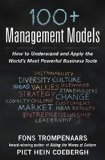 Book Cover 100+ Management Models: How to Understand and Apply the World's Most Powerful Business Tools