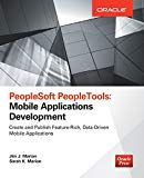 Book Cover PeopleSoft PeopleTools: Mobile Applications Development (Oracle Press)