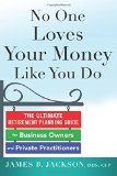 Book Cover No One Loves Your Money Like You Do: The Ultimate Retirement Planning Guide for Business Owners and Private Practitioners