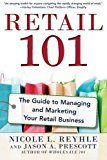 Book Cover Retail 101: The Guide to Managing and Marketing Your Retail Business