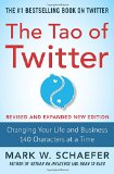 Book Cover The Tao of Twitter, Revised and Expanded New Edition: Changing Your Life and Business 140 Characters at a Time