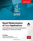 Book Cover Rapid Modernization of Java Applications: Practical Business and Technical Solutions for Upgrading Your Enterprise Portfolio (Oracle Press)