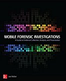 Book Cover Mobile Forensic Investigations: A Guide to Evidence Collection, Analysis, and Presentation