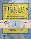 Book Cover The Complete Rigger's Apprentice: Tools and Techniques for Modern  and Traditional Rigging
