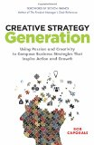 Book Cover Creative Strategy Generation: Using Passion and Creativity to Compose Business Strategies That Inspire Action and Growth