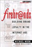 Book Cover Firebrands: Building Brand Loyalty in the Internet Age