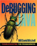 Book Cover Debugging Java: Troubleshooting for Programmers