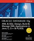 Book Cover Oracle Database 10g XML & SQL: Design, Build, & Manage XML Applications in Java, C, C++, & PL/SQL (Osborne ORACLE Press Series)